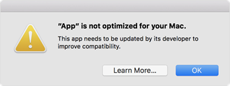 App is not optimaixed for your Mac. Warning dialog